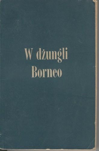 Okładka książki W dżungli Borneo