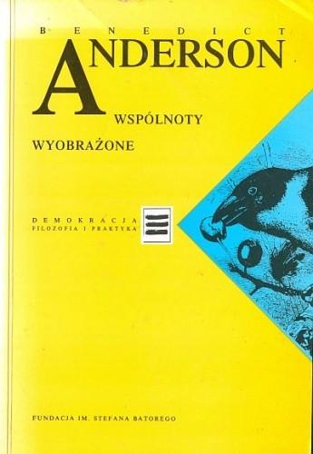 Okładka książki Wspólnoty wyobrażone. Rozważania o źródłach i rozprzestrzenianiu się nacjonalizmu