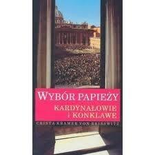 Okładka książki Wybór papieży. Kardynałowie i konklawe