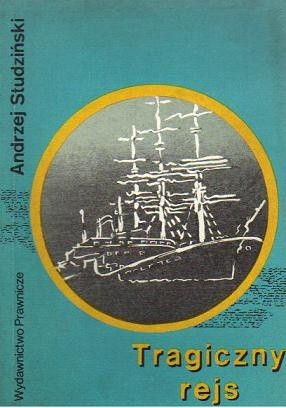 Okładka książki Tragiczny rejs : głośne katastrofy statków, przemyt i tajemnicze zaginięcia na morzu