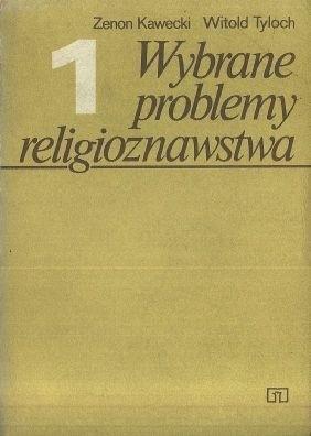 Okładka książki Wybrane problemy religioznawstwa. Tom 1