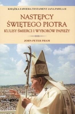 Okładka książki Następcy świętego Piotra. Kulisy śmierci i wyborów papieży