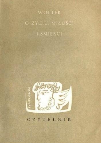Okładka książki Wolter o życiu, miłości i śmierci