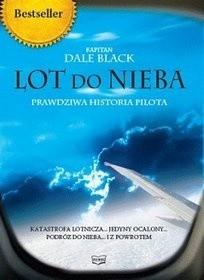 Okładka książki Lot do nieba. Prawdziwa historia pilota