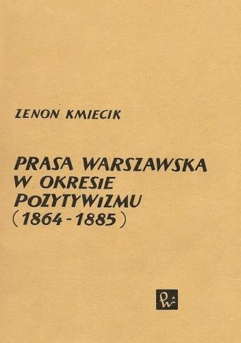 Okładka książki Prasa warszawska w okresie pozytywizmu (1864-1885)