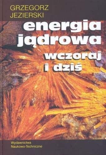 Okładka książki Energia jądrowa wczoraj i dziś