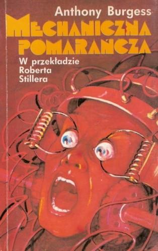 Okładka książki Mechaniczna pomarańcza. Powieść