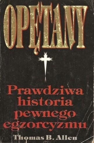 Okładka książki Opętany: Prawdziwa historia pewnego egzorcyzmu