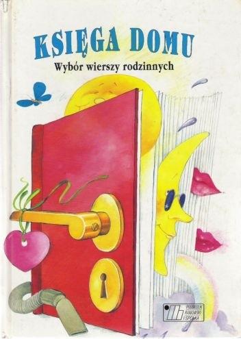 Okładka książki Księga domu. Wybór wierszy rodzinnych