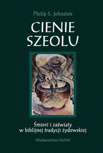 Okładka książki Cienie Szeolu. Śmierć i zaświaty w biblijnej tradycji żydowskiej.
