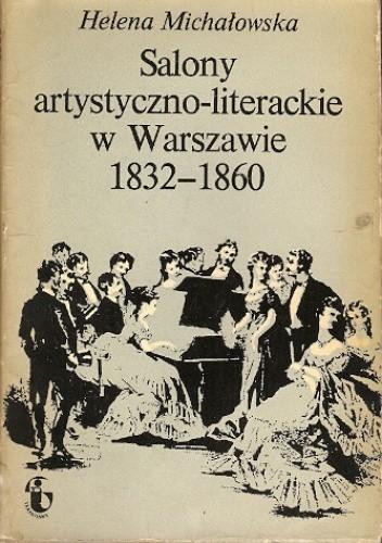 Okładka książki Salony artystyczno-literackie w Warszawie 1832-1860