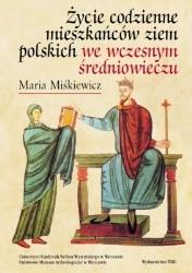 Okładka książki Życie codzienne mieszkańców ziem polskich we wczesnym średniowieczu