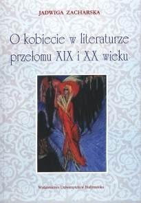Okładka książki O kobiecie w literaturze przełomu XIX i XX wieku
