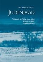 Judenjagd. Polowanie na Żydów 1942-1945
