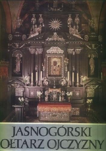 Okładka książki Jasnogórski ołtarz ojczyzny