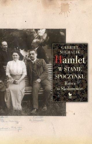 Okładka książki Hamlet w stanie spoczynku. Rzecz o Skolimowie
