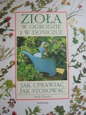 Okładka książki Zioła w  ogrodzie  i w  doniczce. Jak uprawiać jak stosować.
