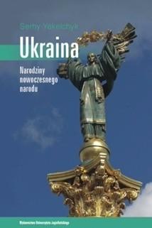 Okładka książki Ukraina. Narodziny nowoczesnego narodu