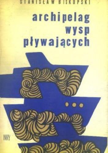 Okładka książki Archipelag wysp pływających