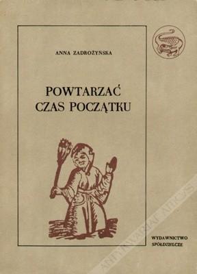Okładka książki Powtarzać czas początku, cz. I: O świętowaniu dorocznych świąt w Polsce