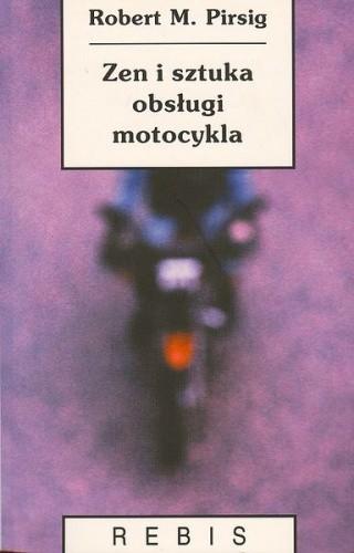 Okładka książki Zen i sztuka obsługi motocykla: rozprawa o wartościach