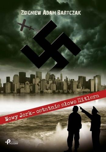 Okładka książki Nowy Jork - ostatnie słowo Hitlera