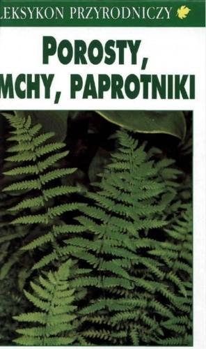 Okładka książki Porosty, mchy, paprotniki