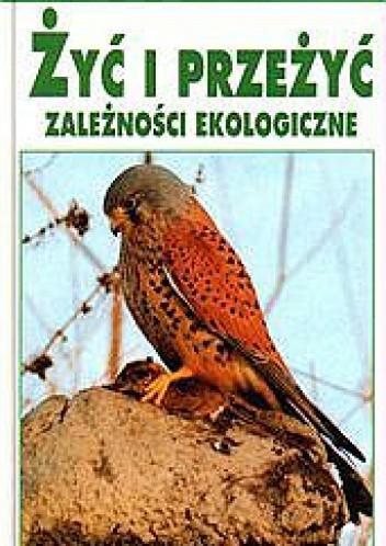 Okładka książki Żyć i przeżyć: zależności ekologiczne