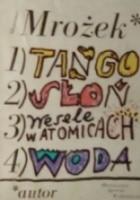 Tango, Słoń, Wesele w Atomicach, Woda