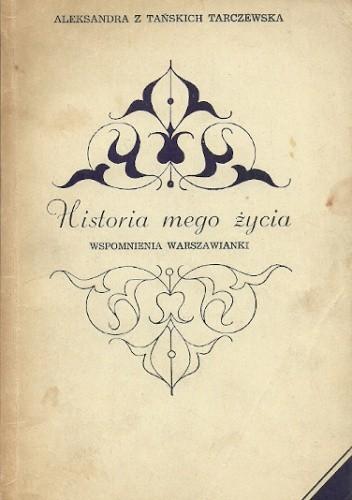 Okładka książki Historia mego życia. Wspomnienia Warszawianki