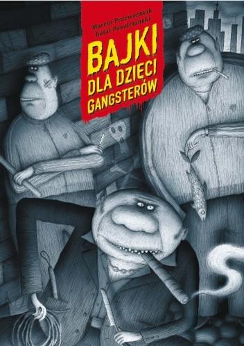 Okładka książki Bajki dla dzieci gangsterów