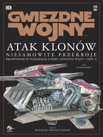 Okładka książki Gwiezdne wojny Atak klonów: Niesamowite przekroje