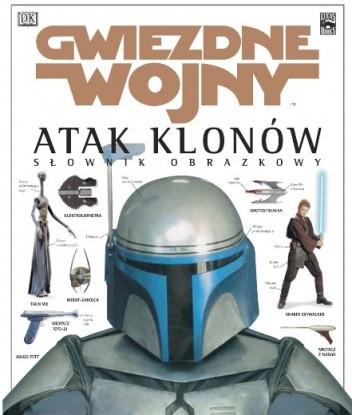 Okładka książki Gwiezdne wojny Atak klonów: Słownik obrazkowy