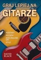 Okładka książki Graj lepiej na gitarze