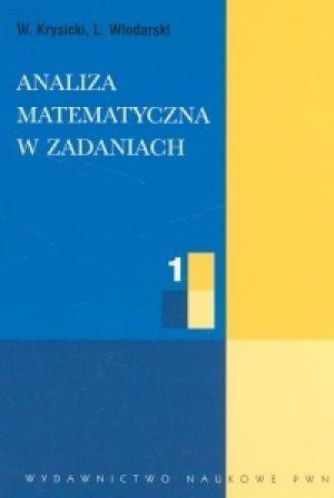 Okładka książki Analiza matematyczna w zadaniach. Tom I
