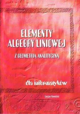 Okładka książki Elementy algebry liniowej z geometrią analityczną dla informatyków