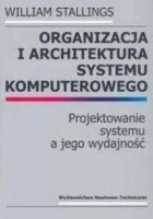 Organizacja i architektura systemu komputerowego. Projektowanie systemu a jego wydajność