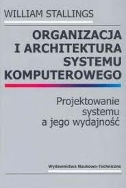 Okładka książki Organizacja i architektura systemu komputerowego. Projektowanie systemu a jego wydajność