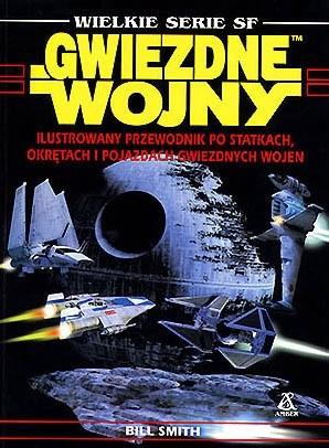 Okładka książki Ilustrowany przewodnik po statkach, okrętach i pojazdach Gwiezdnych wojen