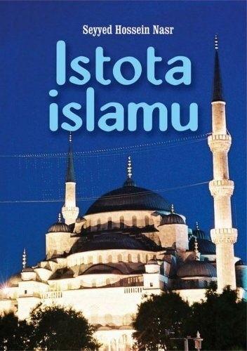 Okładka książki Istota islamu: trwałe wartości dla ludzkości