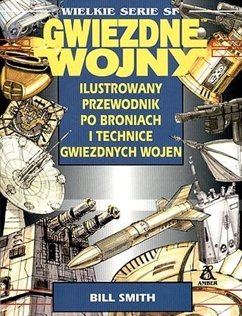 Okładka książki Ilustrowany przewodnik po broniach i technice Gwiezdnych wojen