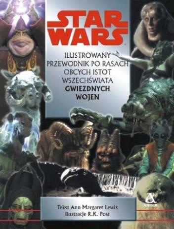 Okładka książki Ilustrowany przewodnik po rasach obcych istot wszechświata Gwiezdnych wojen