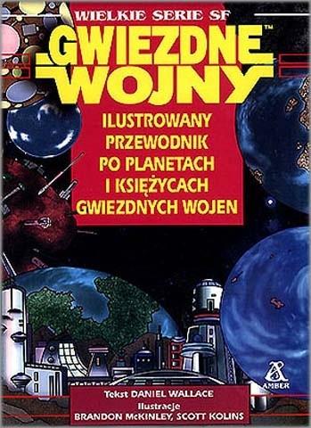 Okładka książki Ilustrowany przewodnik po planetach i księżycach Gwiezdnych wojen