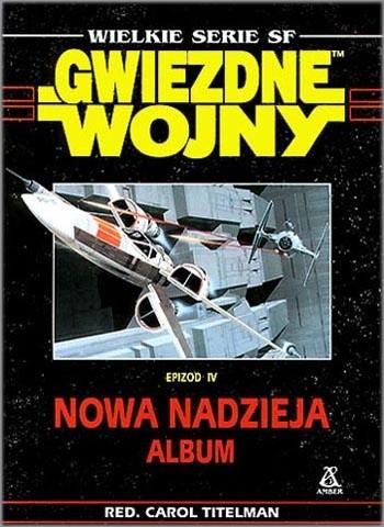 Okładka książki Gwiedne Wojny Epizod IV Nowa Nadzieja - Album
