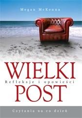 Okładka książki Wielki Post – czytania na co dzień. Refleksje i opowieści