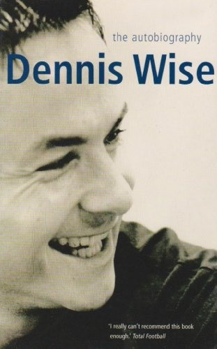 Okładka książki Dennis Wise: The Autobiography