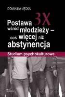Okładka książki Postawa 3X wśród młodzieży – coś więcej niż abstynencja