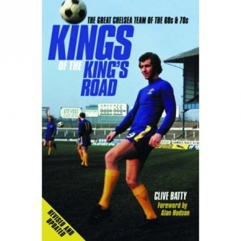 Okładka książki Kings of the King's Road: The Great Chelsea Team of the 60s and 70s