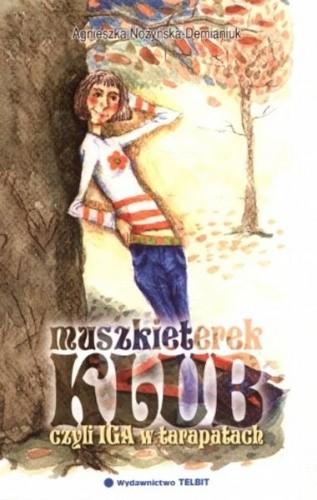 Okładka książki Klub muszkieterek czyli Iga w tarapatach