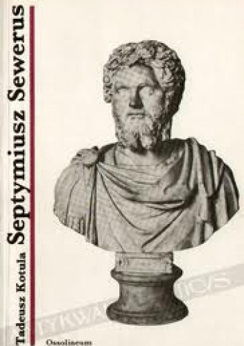 Okładka książki Septymiusz Sewerus, cesarz z Lepcis Magna